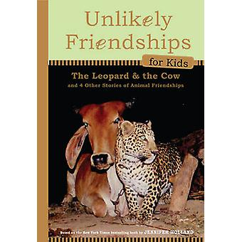Unlikely Friendships for Kids - The Leopard & the Cow - And Four Other