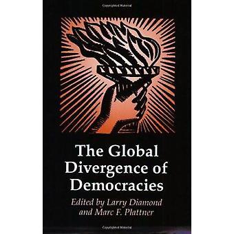 The Global Divergence of Democracies by Larry Diamond - Marc F. Platt