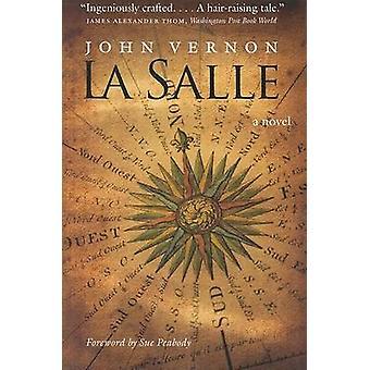 La Salle - A Novel by John Vernon - Sue Peabody - 9780803296329 Book