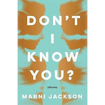 Don't I Know You? by Marni Jackson - 9781250089809 Book