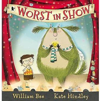 Worst in Show by William Bee - Kate Hindley - 9781406360929 Book