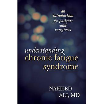 Understanding Chronic Fatigue Syndrome - An Introduction for Patients