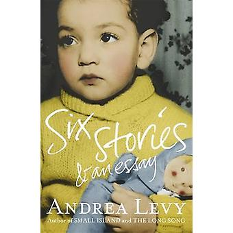 Six Stories and an Essay by Andrea Levy - 9781472222695 Book