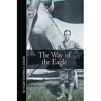 The Way of the Eagle by Charles J. Biddle - 9781612003900 Book