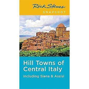 Rick Steves ögonblicksbild Hill städerna i centrala Italien (femte upplagan) - Inc