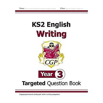 New KS2 English Writing Targeted Question Book - Year 3 by New KS2 En
