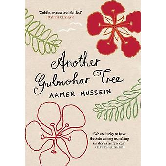 Another Gulmohar Tree by Aamer Hussein - 9781846590566 Book