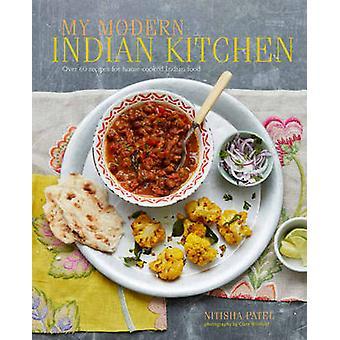 Min moderna indiska köket - över 60 recept på hemlagad indisk mat
