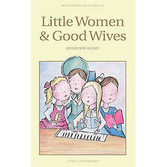 Little Women and Good Wives (New edition) by Louisa May Alcott - 9781