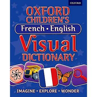 Oxford Children's French-English Visual Dictionary by Oxford Dictiona
