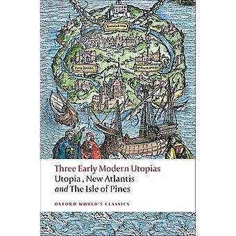 Three Early Modern Utopias - Thomas More - Utopia / Francis Bacon - New