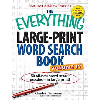The Everything Large-Print Word Search Book - Volume IV - 150 All-New