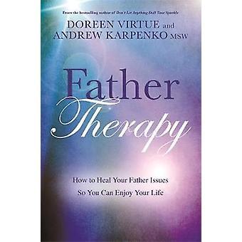 Thérapie de père - comment faire pour guérir vos problèmes de père afin que vous puissiez profiter votre