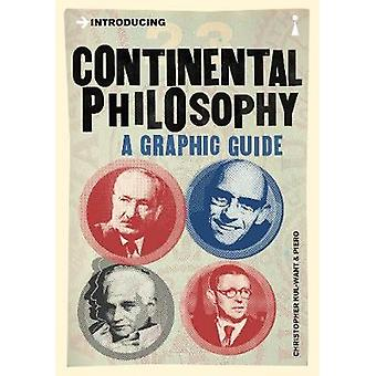 Introducing Continental Philosophy - A Graphic Guide (Compact ed) by C