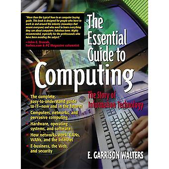 The Essential Guide to Computing - The Story of Information Technology