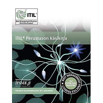 ITIL Perustason Kesikirja: [Finnish Translation of ITIL Foundation Handbook]