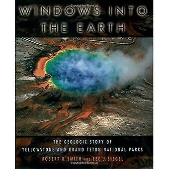 Windows en la tierra: la historia geológica de Yellowstone y parques nacionales de Grand Teton