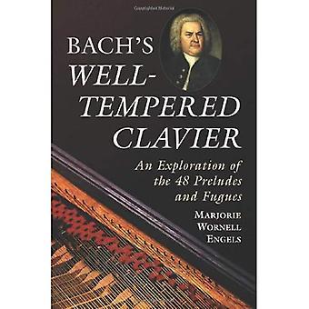 Bach¿s godt hærdet Clavier: En udforskning af de 48 Præludier og Fugues