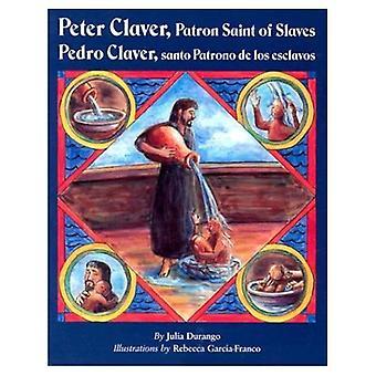 Peter Claver, skyddshelgon av slavar: Pedro Claver, Santo Patrono De Los Esclavos