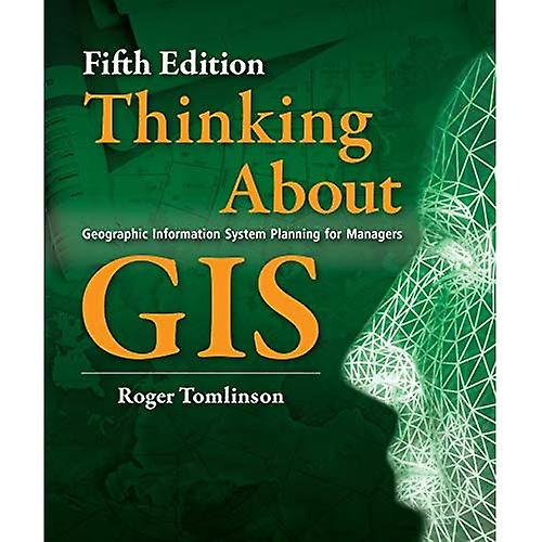Thinking About GIS  Geographic Information System Planning for Managers