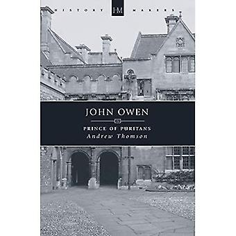 JOHN OWEN; PRINCE OF PURITANS: Prince of the Puritans (History Makers)