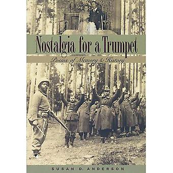 Nostalgia for a Trumpet: Poems of Memory and History