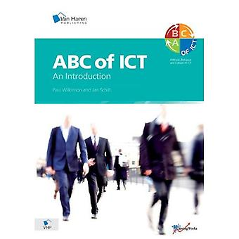 ABC of ICT: An Introduction to the Attitude, Behavior & Culture of ICT: An Introduction to the Attitude, Behaviour and Culture of ICT