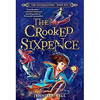 The Uncommoners #1: The Crooked Sixpence (Uncommoners)