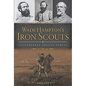 Wade Hampton's Iron Scouts:� Confederate Special Forces (Civil War)