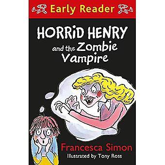 Akelige Henry vroege Reader: Akelige Henry en de Zombie Vampire (akelige Henry vroege Reader)