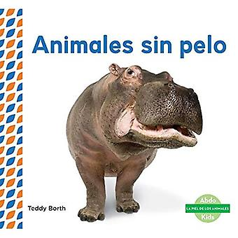 Animales Sin Pelo (Hairless� Animals ) (Piel de los Animales (Animal Skins))