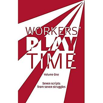 Workers Play Time: A collection of plays born from the great struggles of the Trade Union movement: 1: Volume