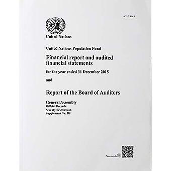 Fondo delle Nazioni Unite per la popolazione: relazione finanziaria e bilancio sottoposto a revisione per l'anno conclusosi il 31 dicembre 2015 e relazione del Collegio Sindacale (dati ufficiali)