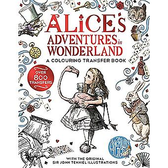 Alice in Wonderland - A Colouring Transfer Book by Lewis Carroll - 978
