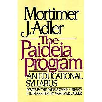 The Paideia Program An Educational Syllabus by Adler & Mortimer Jerome