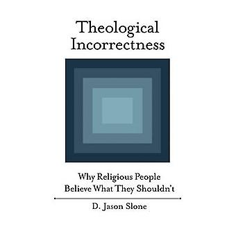 Teologiska felaktigheten varför religiösa människor tror vad de borde inte av Slone & D. Jason