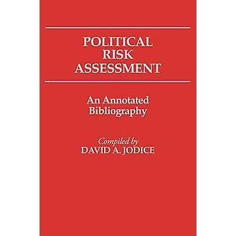 Politisches Risikobewertung eine kommentierte Bibliographie von Jodice & David A.