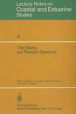 Tidal Mixing and Plankton Dynamics by Bowhomme & Malcolm J.