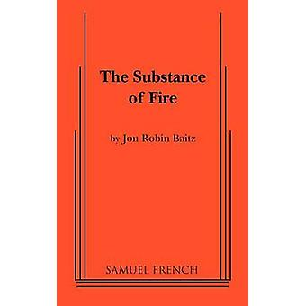 The Substance of Fire by Baitz & Jon Robin