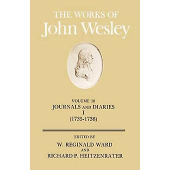 The Works of John Wesley Volume 18 Journal and Diaries 17351738 by Wesley & John