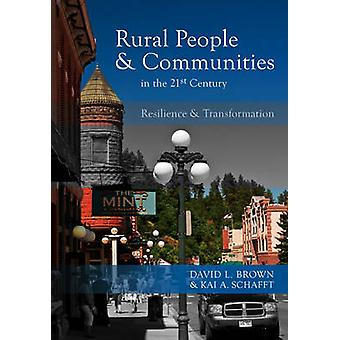 Rural People and Communities in the 21st Century Resilience and Transformation by Brown & David L.