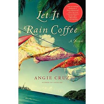 Let It Rain koffie door Cruz & Angie