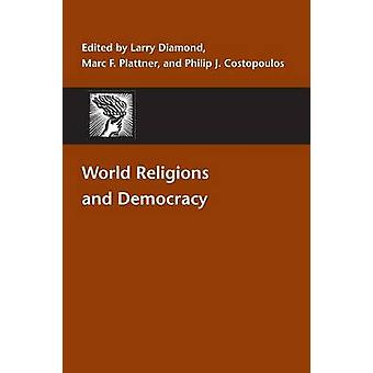 World Religions and Democracy by Plattner & Marc F.