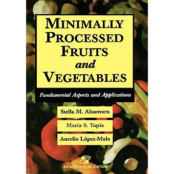 Minimally Processed Fruits and Vegetables by Tapia & Maria Soledad