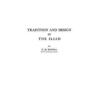 Tradizione e Design nell'Iliade di Bowra & C. M.
