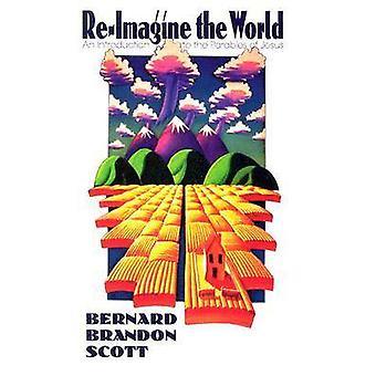 ReImagine the World by Scott & Bernard Brandon