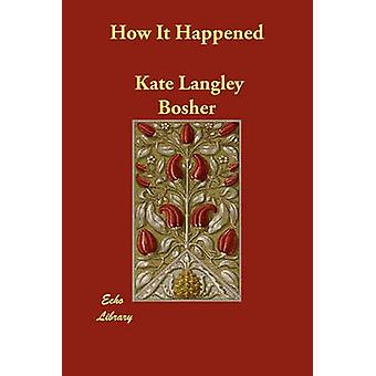 How It Happened by Bosher & Kate Langley