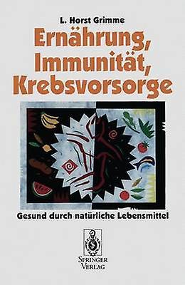 Ernhrung Immunitt Krebsvorsorge by Grimme & L. Horst