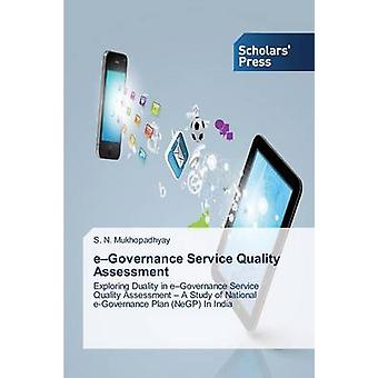 EGovernance Service Quality Assessment by Mukhopadhyay S. N.