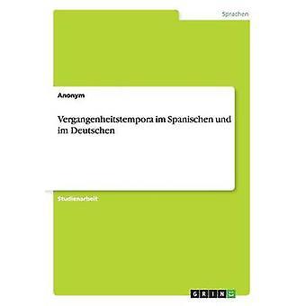 Vergangenheitstempora im Spanischen und im Deutschen by Anonym